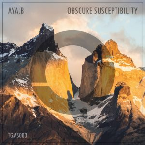 Aya.B – Obscure Susceptibility ( incl. donnerstag & MOSSA Remix)