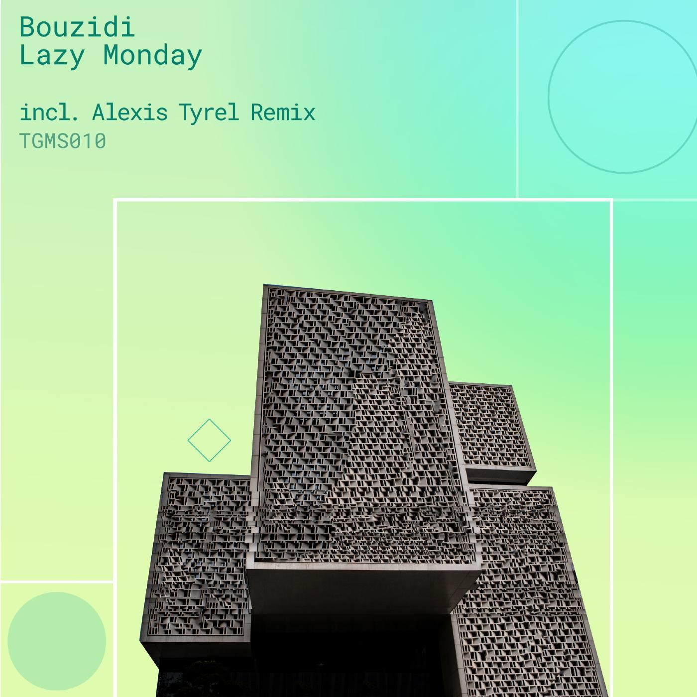 Bouzidi - Lazy Monday (Incl. Alexis Tyrel Remix)