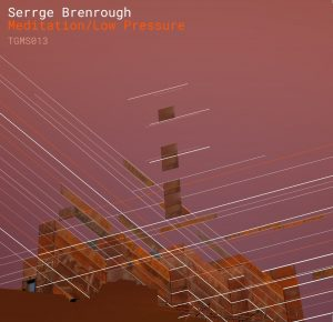 Serrge Brenrough – Meditation/Low Pressure