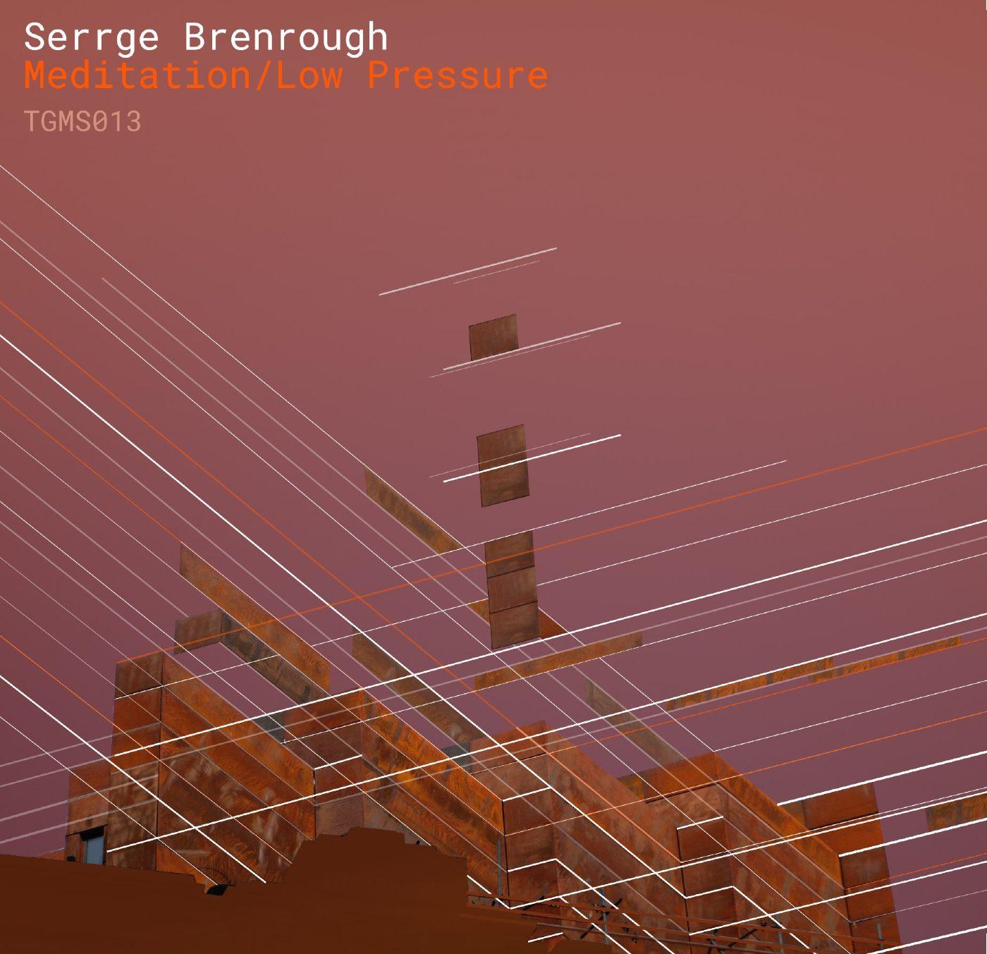 Serrge Brenrough - meditation / low pressure