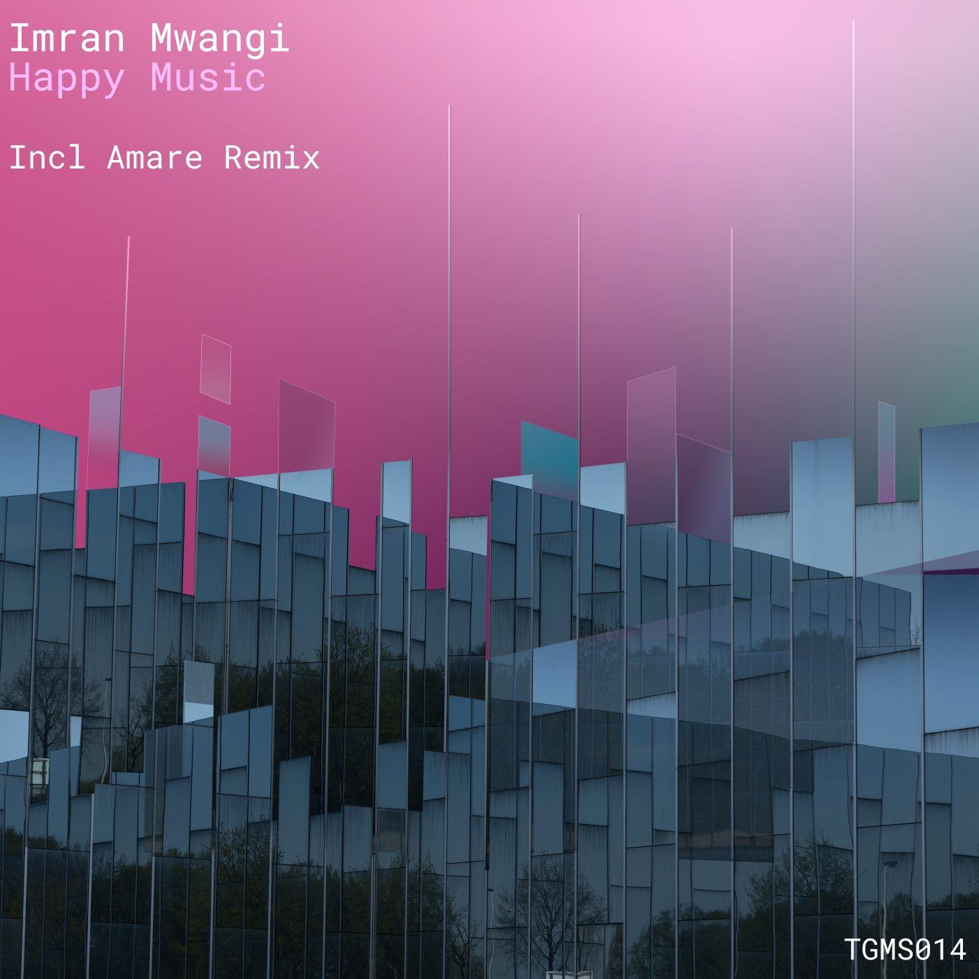 Imran Mwangi - Happy Music (incl. Amare Remix)