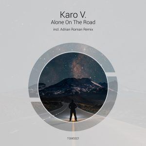 Karo V. – Alone on the Road (incl. Adrian Roman Remix)